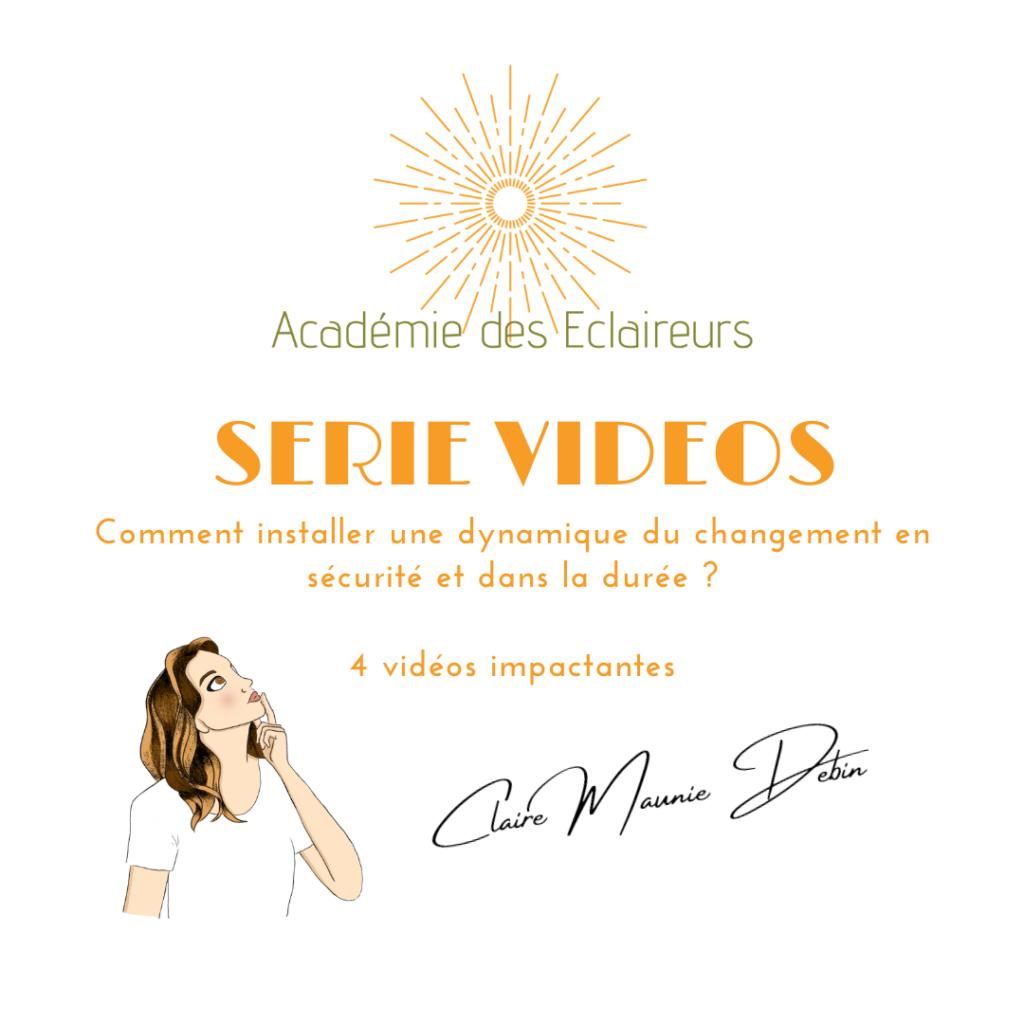 Claire MAUNIE DEBIN Académie des éclaireurs Série Vidéos du changement